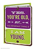 Brainbox Candy Funny Humorous 'Yes You're Old' Embossed Birthday Greetings Card