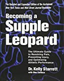 Becoming a Supple Leopard 2nd Edition: The Ultimate Guide to Resolving Pain, Preventing Injury, and Optimizing Athletic Performance: more info