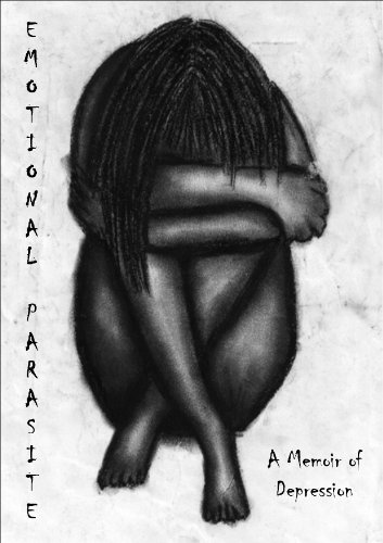Emotional Parasite: a Memoir of Depression