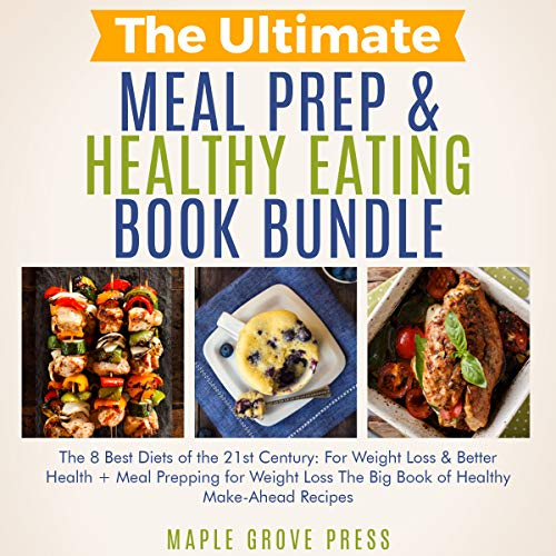 51NDhI8MQ0L - The Ultimate Meal Prep & Healthy Eating Book Bundle: The 8 Best Diets of the 21st Century: For Weight Loss, Anti-Aging & Better Health + Meal Prepping for Weight Loss: The Big Book of Healthy Recipes