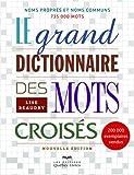 Le grand dictionnaire des mots croisés - Nouvelle édition (6e éd.)