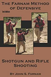 The Farnam Method of Defensive Shotgun and Rifle Shooting