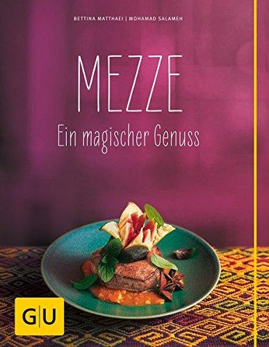 Mezze: Ein magischer Genuss (GU Themenkochbuch)