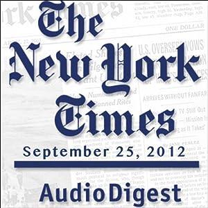 The New York Times Audio Digest, September 25, 2012 Newspaper / Magazine
