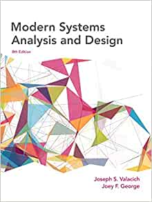 Modern Systems Analysis And Design 8th Edition Valacich Joseph S George Joey F 9780134204925 Amazon Com Books