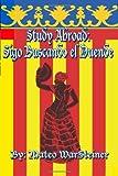 Study Abroad: Sigo Buscando el Duende, Mateo WarSteiner, 1453855947