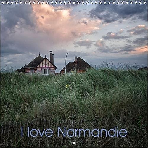 Livres I love Normandie : Ma Normandie en quelques images. Calendrier mural 2017 pdf epub
