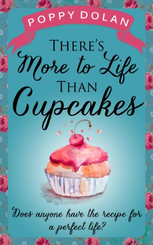 book cover of There\'s More to Life Than Cupcakes