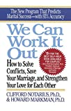 img - for We Can Work It Out: How to Solve Conflicts, Save Your Marriage, and Strengthen Your Love for Each Other book / textbook / text book