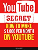 Making Money with YouTube Video Marketing Grow Your Business: Secrets How To Make $1,000+ Per Month On YouTube : Start Making Passive Income