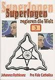 Superlogen regieren die Welt - Teil 3