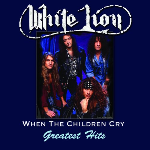When The Children Cry - Greate...