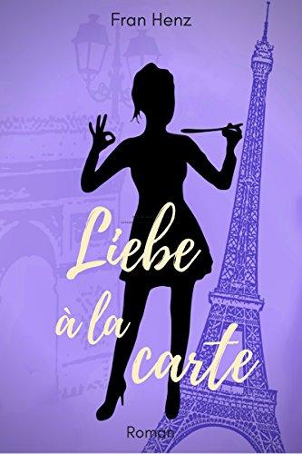 Liebe à la carte: Heiterer Liebesroman (Bandier 3) (German Edition) by Fran Henz