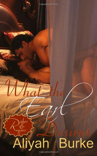 Download What the Earl Desires (Rakes & Rogues) (Volume 1) pdf
