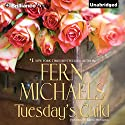 Tuesday's Child Audiobook by Fern Michaels Narrated by Laural Merlington