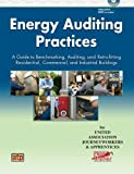 img - for Energy Auditing Practices: A Guide to Benchmarking, Auditing, and Retrofitting Residential, Commercial, and Industrial Buildings book / textbook / text book