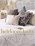 Heirloom Knits, Judith McLeod-Odell, 0312359969
