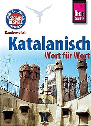Kauderwelsch, Katalanisch Wort für Wort: Amazon.de: Hans-Ingo Radatz ...