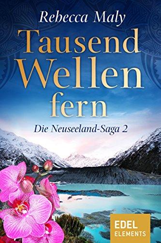 Tausend Wellen fern 2 (Neuseeland-Saga) (German Edition)
