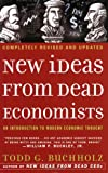 New Ideas from Dead Economists, Todd G. Buchholz, 0452288444