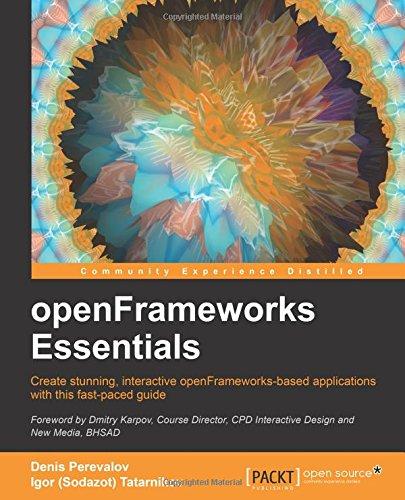 openFrameworks Essentials [Perevalov, Denis - Tatarnikov, Igor (Sodazot)] (Tapa Blanda)