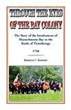 img - for Through the Eyes of the Bay Colony: The Story of the Involvement of Massachusetts-Bay in the Battle of Ticonderoga, 1758 by Brenton C. Kemmer (2008-09-26) book / textbook / text book