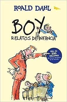 Boy. Relatos De Infancia / Boy. Tales Of Childhood por Roald Dahl epub