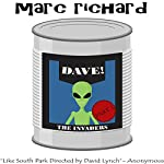 DAVE! (A Novel from the Future), Part 1: The Invaders | Marc Richard