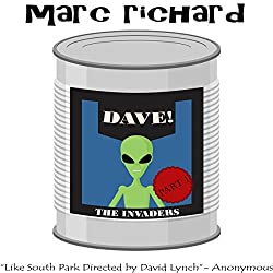DAVE! (A Novel from the Future), Part 1: The Invaders