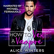 How to Vex a Vampire: VRC: Vampire Related Crimes, Book 1