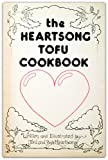 The Heartsong Tofu Cookbook, Toni Heartsong and Bob Heartsong, 0916224163