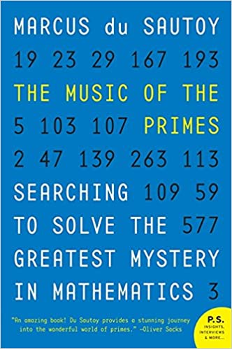 The Music of the Primes: Searching to Solve the Greatest Mystery in
