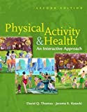 img - for Physical Activity & Health: An Interactive Approach by David Q. Thomas (2006-10-31) book / textbook / text book