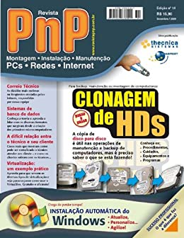 PnP Digital nº 14 - Clonagem de HDs, Instalação Automática do Windows, Virtualizacão com o Virtualbox, gerenciadores de banco de dados, relação entre o técnico e clientela e outros trabalhos por [Campos, Iberê M.]
