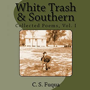 White Trash & Southern: Collected Poems, Volume 1 Audiobook
