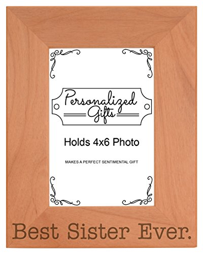 - ThisWear Birthday Gift for Sister Best Sister Ever Natural Wood Engraved 4x6 Portrait Picture Frame Wood