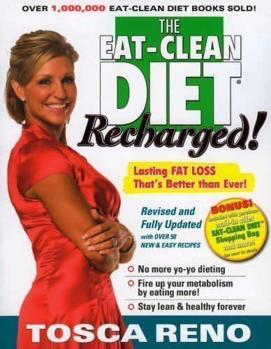 The Eat-Clean Diet Recharged: Lasting Fat Loss That's Better than Ever! Rev Upd Edition by Reno, Tosca published by Robert Kennedy (2009) Paperback