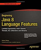 Beginning Java 8 Language Features Front Cover