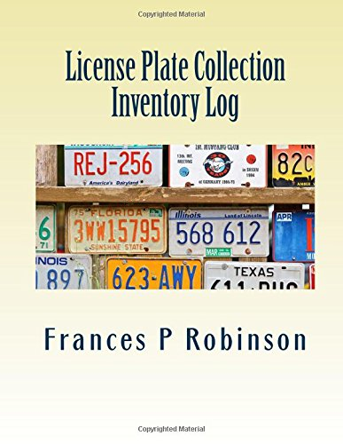 License Plate Collection Inventory Log: Keep track of your License Plates in the License Plate Collection Inventory Log. Record up to 1000 License Plates in one convenient book. - Antique Collector Plates