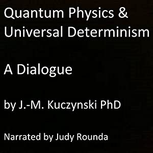 Quantum Physics and Universal Determinism Audiobook