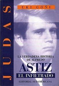 Judas: La Verdadera Historia de Alfredo Astiz, El Infiltrado