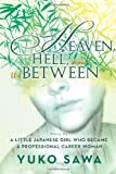 Heaven, Hell, and in Between, Yuko Sawa, 1483670813