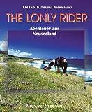 The Lonly Rider: Abenteuer aus Neuseeland