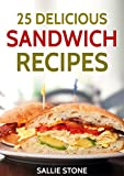 25 Delicious Sandwich Recipes