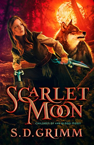 Scarlet Moon (Children of the Blood Moon Book 1) by [Grimm, S. D.]