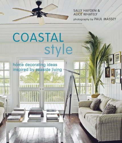 Coastal Style: Home Decorating Ideas Inspired by Seaside ...