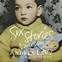 Six Stories and an Essay Audiobook by Andrea Levy Narrated by Andrea Levy
