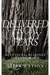 Delivered from All My Fears: Devotional Readings on Psalm 34 Kindle Edition