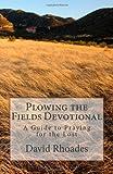 Plowing the Fields Devotional, David H. Rhoades, 1475297408