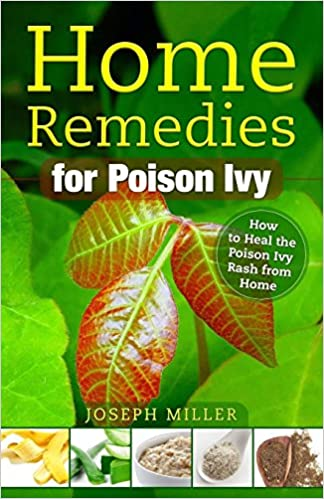 Home Remedies For Poison Ivy How To Heal The Poison Ivy Rash From
